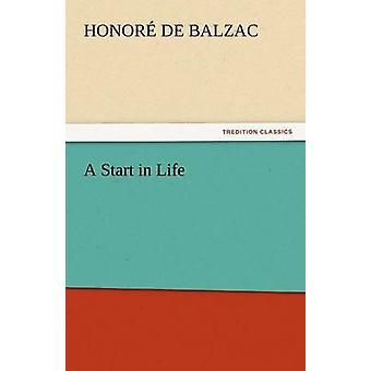 Ein Start ins Leben von De Balzac & Honore