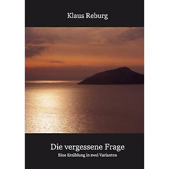 Die vergessene Frage von Reburg & Klaus
