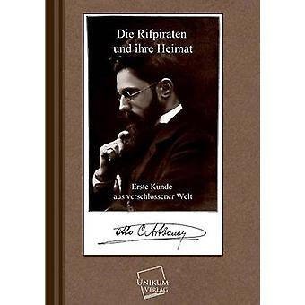 Die Rifpiraten Und Ihre Heimat by Artbauer & Otto C.