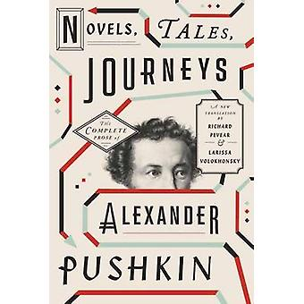 Novels - Tales - Journeys - The Complete Prose of Alexander Pushkin by