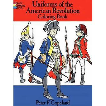 Uniforms of the American Revolution by Peter F. Copeland - 9780486218