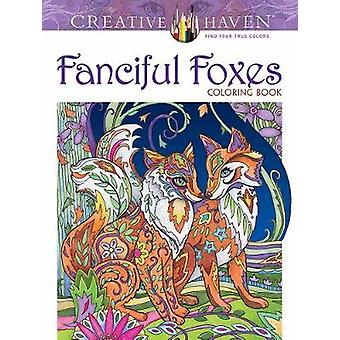 Creative Haven Fanciful Foxes Coloring Book by Marjorie Sarnat - 9780