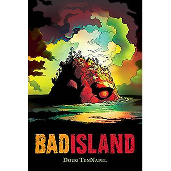 Bad Island by Doug TenNapel - Doug TenNapel - 9780545314800 Book