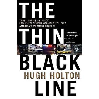 The Thin Black Line - True Stories by Black Law Enforcement Officers P