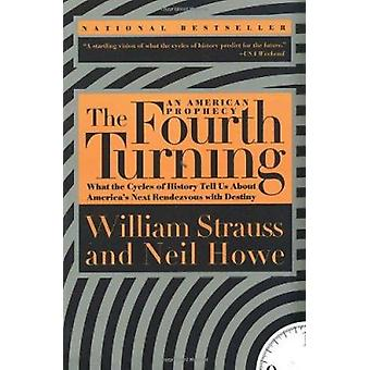 The Fourth Turning - an American Prophecy by William Strauss - Neil Ho