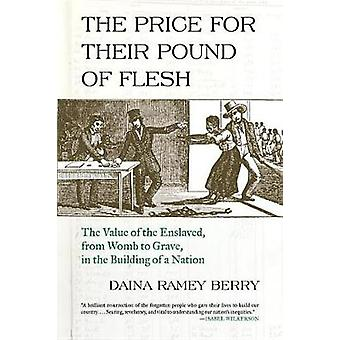 The Price for Their Pound of Flesh - The Value of the Enslaved - from