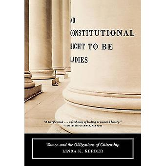 No Constitutional Right to Be Ladies - Women and the Obligations of Ci