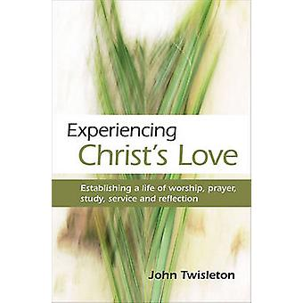 Experiencing Christ's Love - Establishing a Life of Worship - Prayer -