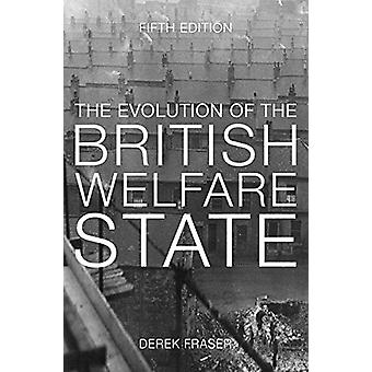 The Evolution of the British Welfare State - A History of Social Polic