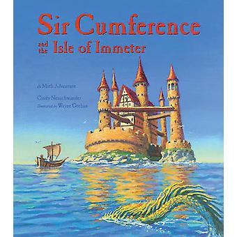 Sir Cumference and the Isle of Immeter by Cindy Neuschwander - Wayne