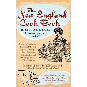 The New England Cook Book - The Latest and the Best Methods for Econom