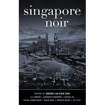 Singapore Noir by Cheryl Lu-Lien Tan - 9781617752353 Book