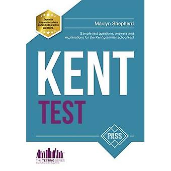 Kent Test - 100s of Sample Test Questions and Answers for the 11+ Kent