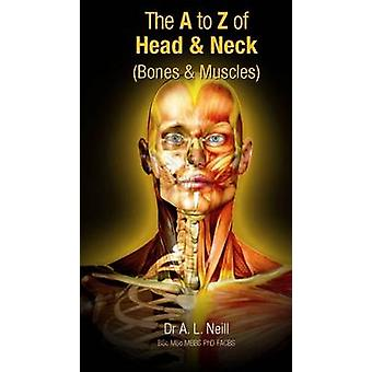 A to Z of the Head and Neck - Bones and Muscles by Amanda Neill - 9781