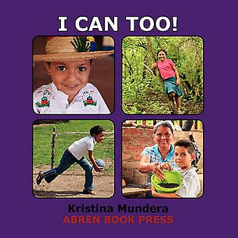 I Can Too! by Kristina Mundera - 9781937314217 Book