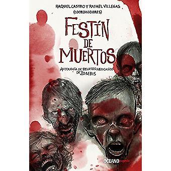 Festin de Muertos - Antologia de Relatos Mexicanos de Zombies by Raque