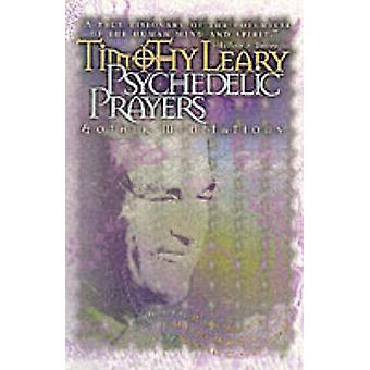 Psychedelic Prayers  Other Meditations by Leary & Timothy