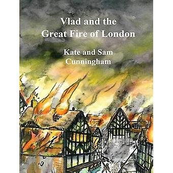 Kate Cunningham: Vlad and the Great Fire of London