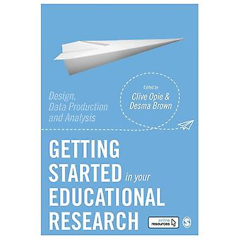 Getting Started in Your Educational Research by Clive Opie