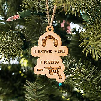 Ornament - i love you i know - raw wood 3x2in