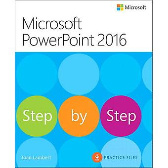 Microsoft PowerPoint 2016 Step by Step by Contributions by Joan Lambert