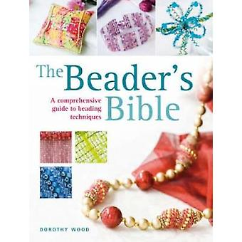 The Beader's Bible - A Comprehensive Guide to Beading Techniques by Do