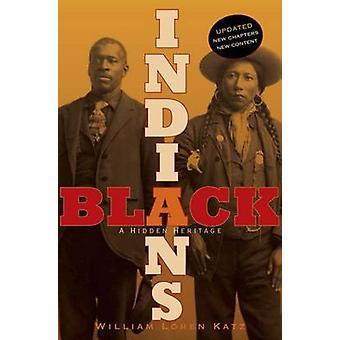 Black Indians - A Hidden Heritage by William Loren Katz - 978144244636