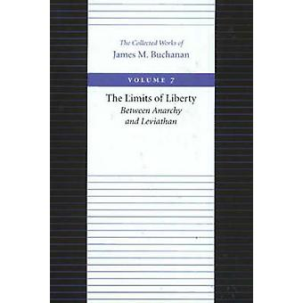 The Limits of Liberty - Between Anarchy and Leviathan by James M. Buch