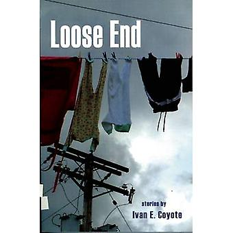 Loose End by Ivan E. Coyote - 9781551521923 Book