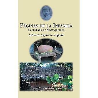 Pginas de la infancia La leyenda de Nacasqumetl by Salgado & Filiberto Figueroa