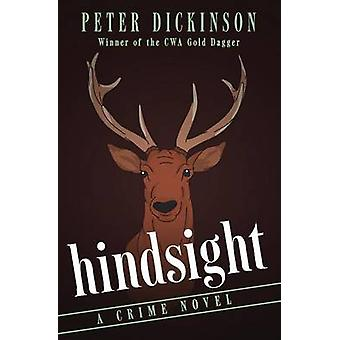 Hindsight by Dickinson & Peter