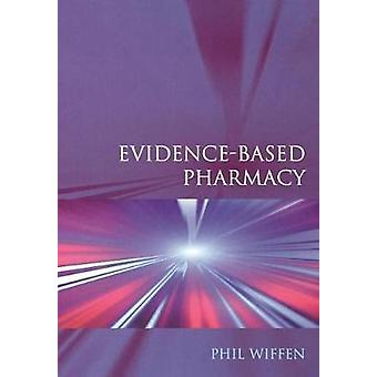 EVIDENCEBASED PHARMACY by Wiffen & Phil
