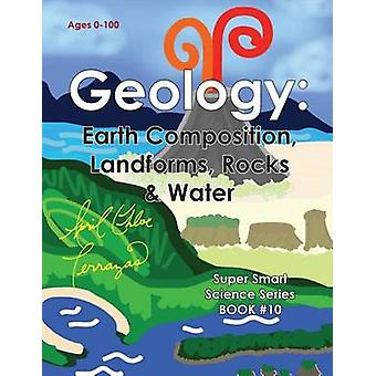 Geology Earth Composition Landforms Rocks  Water by Terrazas & April Chloe