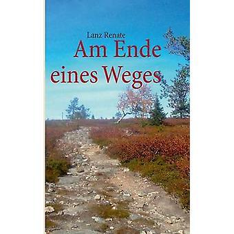 Am Ende eines Weges by Lanz & Renate