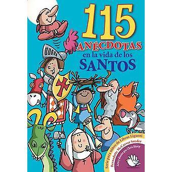 115 Anecdotas En La Vida de Los Santos by McCarver Snyder & Bernadette