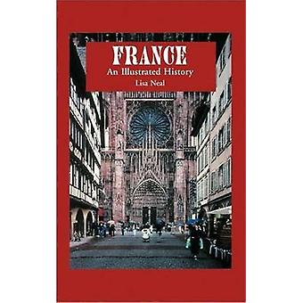 France An Illustrated History by Neal & Lisa