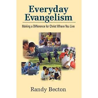 Everyday Evangelism by Becton & Randy