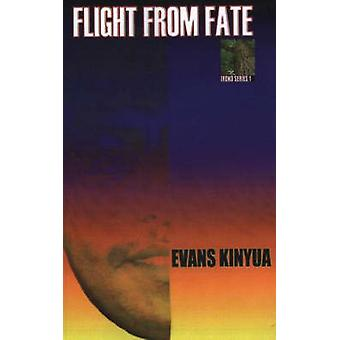 Flight From Fate by Kinyua & Evans