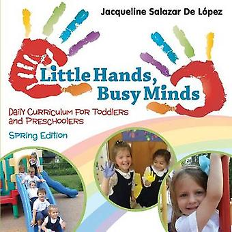 Little Hands Busy Minds Spring Edition by Delopez & Jacqueline Salazar