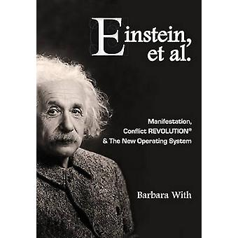 Einstein et. al Manifestation CONFLICT REVOLUTION and The New Operating System by With & Barbara Lee