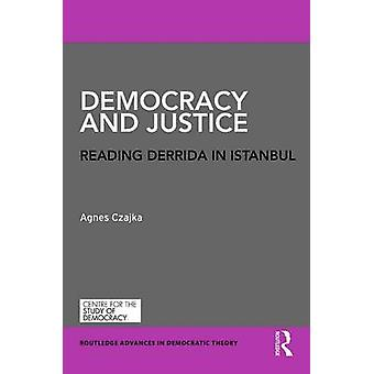 Democracy and Justice  Reading Derrida in Istanbul by Czajka & Agnes