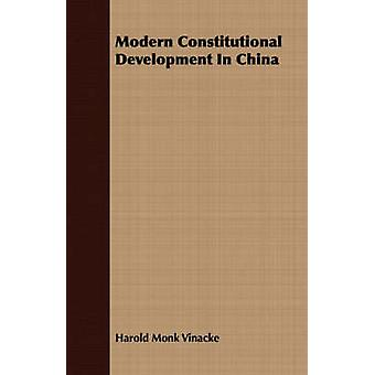 Modern Constitutional Development In China by Vinacke & Harold Monk