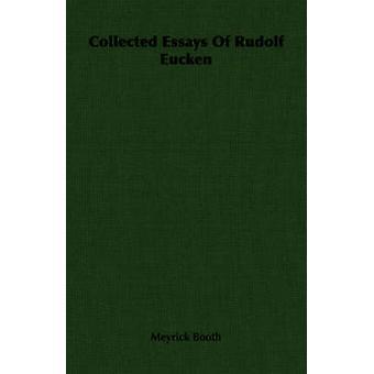Collected Essays Of Rudolf Eucken by Booth & Meyrick