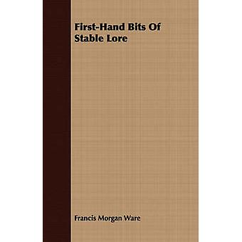 FirstHand Bits of Stable Lore by Ware & Francis Morgan