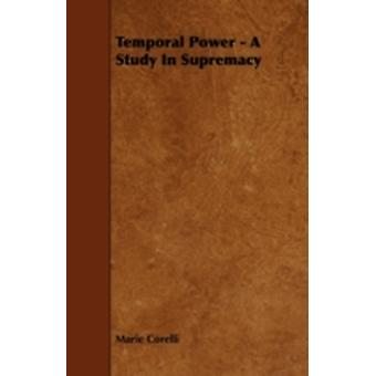 Temporal Power  A Study in Supremacy by Corelli & Marie