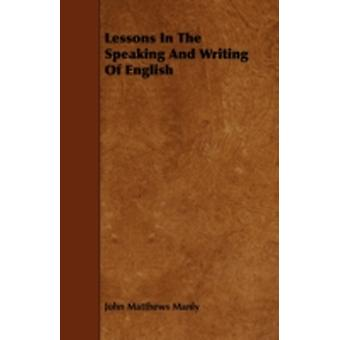 Lessons in the Speaking and Writing of English by Manly & John Matthews