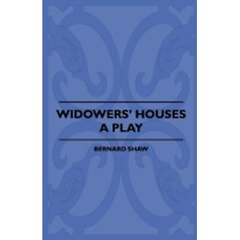 Widowers Houses  A Play by Shaw & Bernard