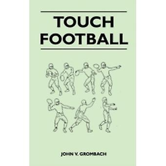 Touch Football by Grombach & John V.
