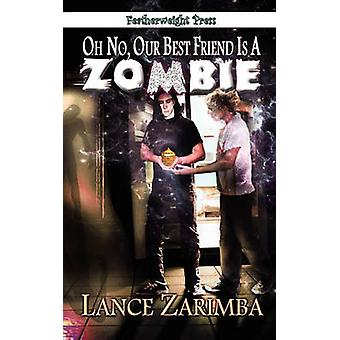 Oh No Our Best Friend Is a Zombie by Zarimba & Lance