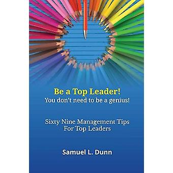 SixtyNine Management Tips for Top Leaders by Dunn & Samuel L